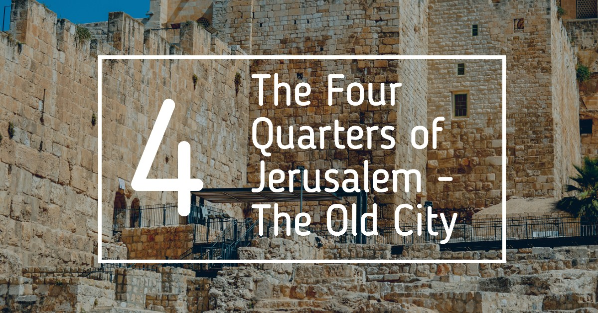 The four quarters of Jerusalem